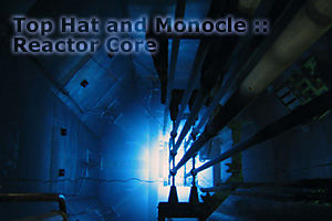 Top Hat and Monocle Reactor